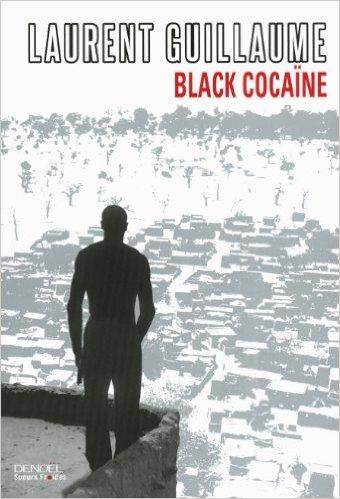 Laurent Guillaume - Black cocaïne (2014)