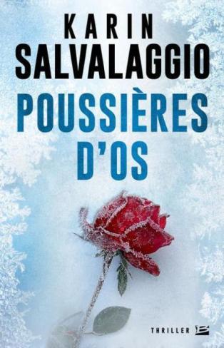 Karine Salvalaggio - Poussières d'os (2016)
