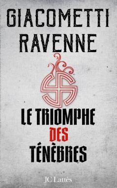 Éric Giacometti & Jacques Ravenne - Le cycle du Soleil Noir T1 - Le triomphe des ténèbres (2018)