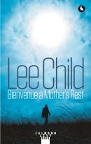 Lee Child - Bienvenue à Mother's Rest (2018)