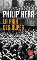 Philip Kerr - La paix des dupes (2007)